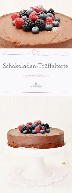Hier kommt die ultimative super Schoko Rumtrüffeltorte #Schokoladentorte #Schokolade #Chocolate #Cake