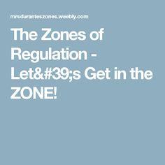 The Zones of Regulat