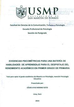 Título: Evidencias psicométricas para una batería de habilidades de aprendizaje para el despistaje del rendimiento académico en primer grado de primaria / Autor: Merino, César / Ubicación: Biblioteca FCCTP - USMP 4to piso / Código: M/372.4/M562/2014