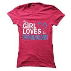 This girl love her OPHTHALMOLOGIST T Shirts, Hoodies Sweatshirts. Check price ==► http://store.customtshirts.xyz/go.php?u=https://www.sunfrog.com/LifeStyle/This-girl-love-her-OPHTHALMOLOGIST.html?41382