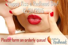 It's the 12th of January, and guess what that means? It's Kiss a Ginger Day! If you're not sure why redheads deserve their own day for being kissed, it all started in 2009 when Derek Forgie created a Facebook group in opposition of 'Kick a Ginger Day'.