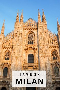 Milan | Italy - discover the city Leonardo da Vinci influenced - things to do in Milan