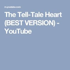 The Tell-Tale Heart (BEST VERSION) - YouTube