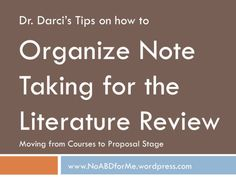 Organize Note Taking for the Literature Review. Dr. Darci provides and introduction to the Walden Proposal process and provides a method of organizing note taking based on your research questions.