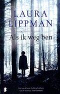 Februari: Als ik weg ben - Laura Lippman  Reserveer: http://www.bibliotheekhelmondpeel.nl/catalogus.catalogus.html?q=lippman+als+weg
