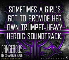 Quote from DANGEROUS by Shannon Hale