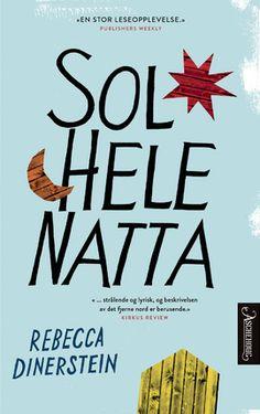 Bokanmeldelse: Rebecca Dinerstein: «Sol hele natta» - Bokanmeldelser - VG Lofoten, Books, Store, Art Students, Culture, Libros, Book, Book Illustrations, Libri