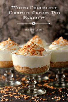 White Chocolate Coconut Cream Pie Parfaits | Easy to make parfait that combines white chocolate with coconut. Simple, elegant and absolutely scrumptious!