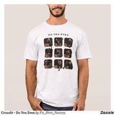 Crossfit - Do You Even T-Shirt