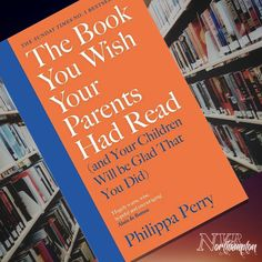 The Book You Wish Your Parents Had Read (and Your Children Will be Glad That You Did) - Philippa Perry The Sunday Times, Bbc Radio, Kids Sleep, Great Books, Kids And Parenting, Wish, The Book, Parents, Recommended Reading