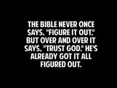 Trust God.