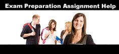 Get Exam Preparation Assignment Help from Professional Writers at Lowest Pric...