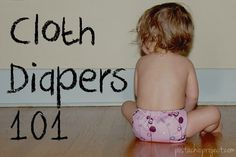 Cloth Diapers 101: Starting Cloth Diapers -- if we were to ever have another child, I'd love to avoid disposable diapers.