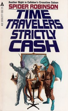 81277-5 SPIDER ROBINSON Time Travelers Strictly Cash (cover by Vincent DiFate).#