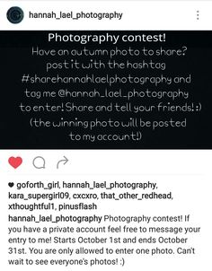 Enter the contest everyone!! Do the following if you have an Instagram and please follow me! If you want to enter but don't have an Instagram feel free to post your photo on Pinterest and use the hashtag #sharehannahlaelphotography!! Repin and share with your friends! :)