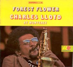 "Jazz news: Jazz Musician of the Day: Charles Lloyd. Posted in ""Birthday"" column. Published: March 2017 @ All About Jazz Atlantic Records, Step Up, Flower Power, Newport Jazz Festival, All About Jazz, Charles Mingus, Sonny Rollins, Free Jazz, Forest Flowers"