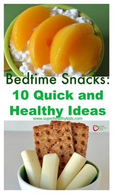 Bedtime Snacks: 10 Quick and Healthy Ideas - Depending on how early dinner is, some kids are hungry again before bed! Here's10 quick snacks if your kids are always asking to eat one more thing before bed. http://www.superhealthykids.com/10-quick-and-healthy-bedtime-snacks/