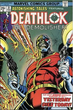 Astonishing Tales featuring Deathlok The Demolisher. Issue No. 31. Marvel Comics Group.