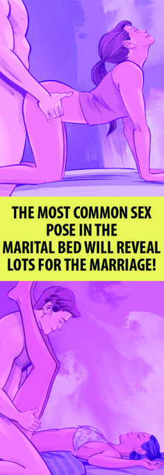 The most common sex pose in the marital bed will reveal lots for the marriage!