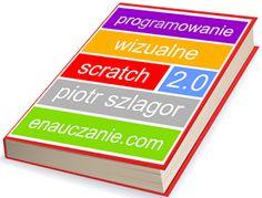 http://www.enauczanie.com/metodyka/scratch/Scratch-Podr%C4%99cznik.pdf