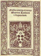 Pope Leo X's Bull against the errors of Martin Luther, 1521, commonly known as Exsurge Domine.