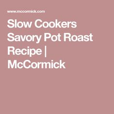 Slow Cookers Savory Pot Roast Recipe | McCormick Turkey Cutlet Recipes, Cutlets Recipes, Pot Roast Recipes, Relish Recipes, Dip Recipes, Cooking Recipes, Cooking Stuff, Yummy Recipes