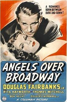 Angels Over Broadway. Douglas Fairbanks, Jr., Rita Hayworth, Thomas Mitchell. Directed by Ben Hecht, Lee Garmes. Columbia. 1940