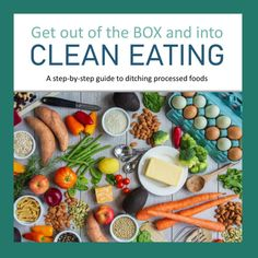 Clean Eating Made Easy With this step-by-step guide ~ Holistic Obsession