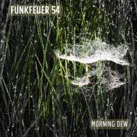 Funkfeuer 54 - Morning Dew von Funkfeuer 54 auf SoundCloud