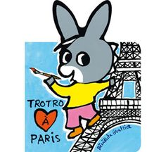 Introduce your baby to the landmarks of Paris with this cute board book featuring Trotro.