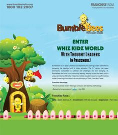 """Start your own Preschool. Bumble Bees - Think Learn Create. ENTER WHIZ KIDZ WORLD With Thought Leaders in Preschool! Click here for register: http://www.franchiseindia.in/bumble-bees/?trackid=R29vZ2xl Bumblebees is an """"Early Childhood Development and Learning Center"""" committed to pioneering the paradigm shift in Indian education. The 21st century has newer dimensions. Competition is cutthroat and challenges are ever changing."""
