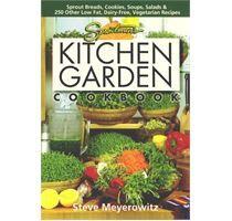 Sproutman's Kitchen Garden Cookbook by Steve Meyerowitz