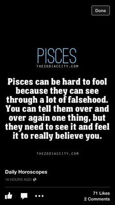 Pisces Oh many times I have said this and only for him to not believe