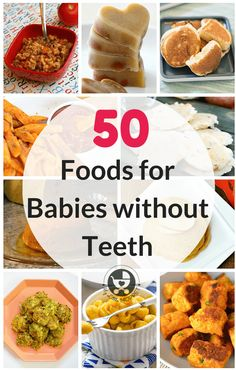 Some babies get teeth very late, but that doesn't mean that they can't go beyond purees and porridges! Here is a list of 50 foods for babies without teeth. via @MyLittleMoppet