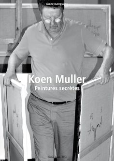 "Catalogue d'exposition // Catalogue d'artiste > Koen Muller - ""Peintures Secrètes"" - Nov.2014 - 10€"