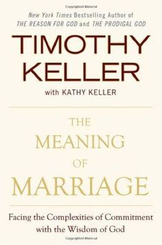 The Meaning of Marriage: Facing the Complexities of Commitment with the Wisdom of God: http://www.amazon.com/The-Meaning-Marriage-Complexities-Commitment/dp/0525952470/?tag=extmon-20
