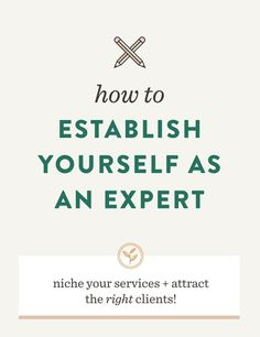"How to Establish Yourself as an Expert | <a href=""/sprucerd/"" title=""Jamie Starcevich"">@Jamie Starcevich</a> How to attract the right clients, build your business, niche your brand"