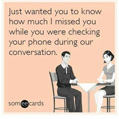 *LOL!!! This has happened to me so many times! So rude! I must be boring! Hahaha!!! -Someecards*