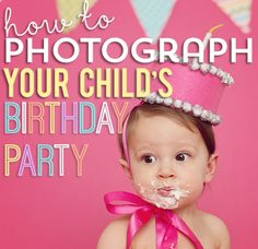 How to Photograph Your Child's Birthday Party