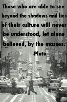 This quote might have been true in plato's day but today we have the internet we can connect to millions of people around the world. to affect change and inform humanity. INFOWARS.COM BECAUSE THERE'S A WAR ON FOR YOUR MIND