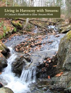 A citizen's handbook to how streams work, prepared by White River Natural Resources Conservation District, Friends of the Winooski River & Winooski Natural Resources Conservation District