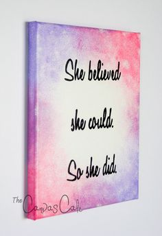 "Inspirational Life Quote * ""She believed she could. So she did."" by TheCanvasCafe * 8x10 Acryclic Painting on Canvas"