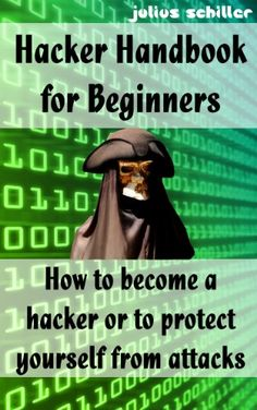 Hacker Handbook for Beginners - How to become a hacker or to protect yourself from attacks - http://www.books-howto.com/hacker-handbook-for-beginners-how-to-become-a-hacker-or-to-protect-yourself-from-attacks/