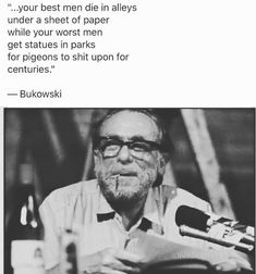 Author Quotes, Literary Quotes, Charles Bukowski Poems, A Good Man, Thinking Of You, Thoughts, Memes, Books, Life