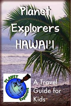 FREE e-Book: Planet Explorers Hawaii Travel Guide!  {grab it for your kids... or yourself!} :)  ~ at TheFrugalGirls.com #hawaii
