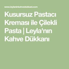 Kusursuz Pastacı Kreması ile Çilekli Pasta | Leyla'nın Kahve Dükkanı Food And Drink, Bora Bora, Projects, Cakes, Log Projects, Blue Prints, Cake Makers, Kuchen, Cake