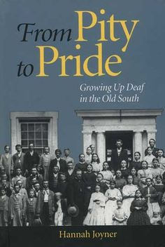From Pity to Pride - Growing Up Deaf in the Old South