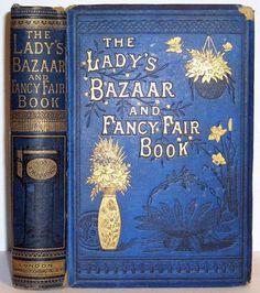 1880 ANTIQUE VICTORIAN LADIES BAZAAR and FANCY FAIR BOOK SEWING NEEDLEWORK RARE