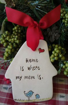Home is where my mom is  Christmas Ornament  Ceramic by StudioJart, $19.99