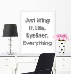 Funny Quote Print, Wall Art Print, Just Wing It, Life Eyeliner, 8x10 printable,Home Decor,Makeup Art Print,Inspirational Print,fashion print